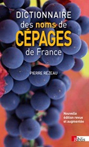 Dictionnaire des noms de cépages de France par Pierre Rezeau