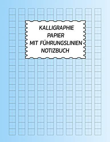 Kalligraphie Papier mit Führungslinien Notizbuch: Chinesisches Schreibbuch für Kinder, Rasterlinien für Studien und Kalligraphie Blumen Cover -