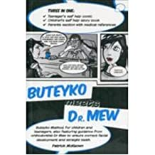 [(Buteyko Meets Dr Mew: Buteyko Method. For Teenagers, Also Featuring Guidance from Orthodontist Dr Mew to Ensure Correct Facial Development and Straight Teeth)] [Author: Patrick McKeown] published on (November, 2010)