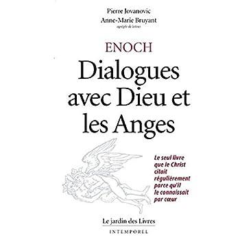 Enoch : Dialogues avec dieu et les anges, le seul livre que le Christ citait régulièrement parce qu'il le connaissait par cœur
