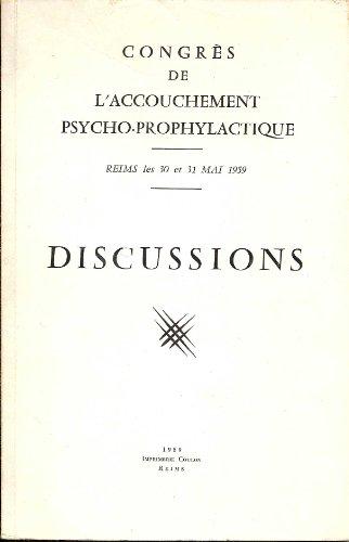 Congrès de l'accouchement psycho-prophylactique, Reims, les 30 et 31 mai 1959. Discussions