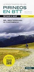 La gran travesia de los pirineos en btt: del mediterraneo al canatabrico (+ 25 mapas 1:55.000)
