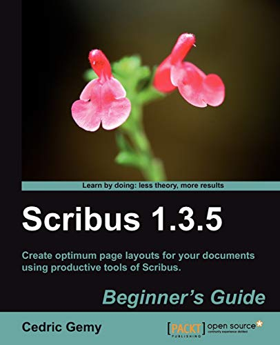 Scribus 1.3.5: Beginners Guide (English Edition)