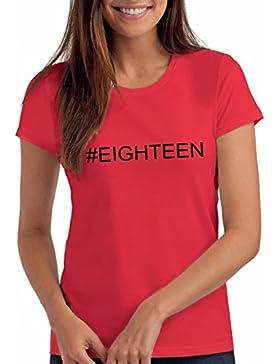 #Eighteen - Maglietta Hashtag per Ragazze, Regalo di Compleanno per 18 Anni