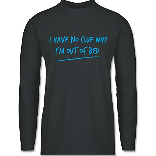 Shirtracer Statement Shirts - Why I'm Out of Bed - Herren Langarmshirt Dunkelgrau
