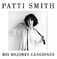 Mis mejores canciones 1970-2015 par Patti Smith