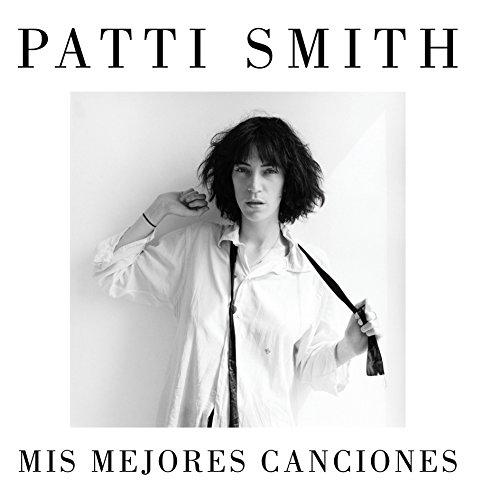 Mis mejores canciones 1970-2015 por Patti Smith