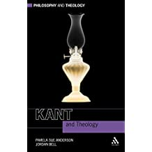Kant and Theology (Philosophy and Theology)