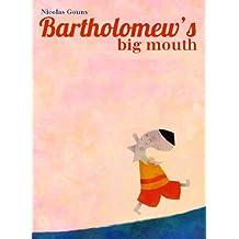 Bartholomew's big mouth (English Edition)