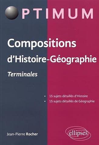 COMPOSITIONS D'HISTOIRE GÉOGRAPHIE - TERMINALES