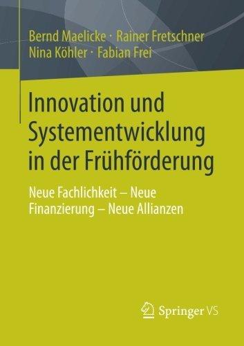 innovation-und-systementwicklung-in-der-frhfrderung-neue-fachlichkeit-neue-finanzierung-neue-allianz