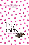 Flirty Thirty (Nerdy Thirties Book 1) by Cassie Mae