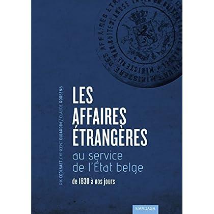 Les Affaires étrangères au service de l'État belge: De 1830 à nos jours (HISTOIRE/ACTUAL)
