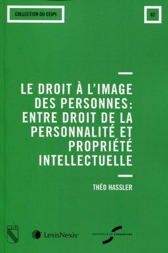 Le droit à l'image des personnes : Entre droit de la personnalité et propriété intellectuelle, n° 62