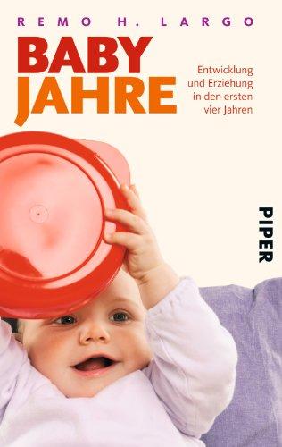 Babyjahre: Entwicklung und Erziehung in den ersten vier Jahren hier kaufen