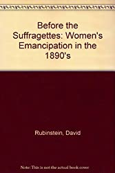 Before the Suffragettes: Women's Emancipation in the 1890's