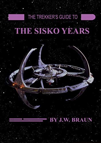 The Trekker's Guide to the Sisko Years (English Edition)