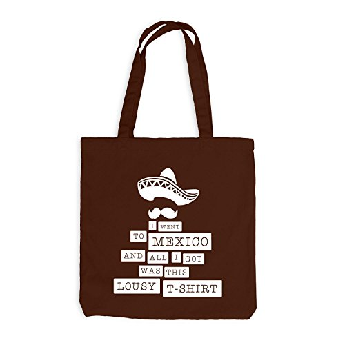 Jutebeutel - I Went To Mexico And All I Got Was This Lousy T-Shirt - Fun Style Typographie Unzufrieden Chocolate