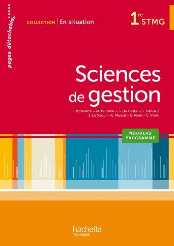 Sciences de gestion 1e STMG par Eric Noël, Frédérique Brossillon, Sophie Da Costa, Martine Burnens, Collectif