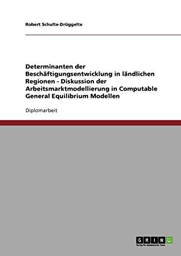 Determinanten der Beschäftigungsentwicklung in ländlichen Regionen - Diskussion der Arbeitsmarktmodellierung in Computable General Equilibrium Modellen