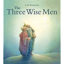 The Three Wise Men: A Christmas Story by Loek Koopmans (2014-11-01)