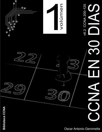 CCNA R&S en 30 dias v6.2: volumen 1: Volume 1