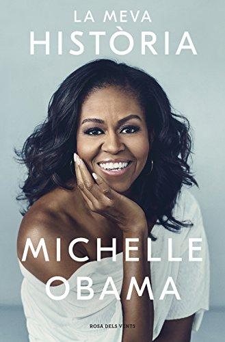 LA MEVA HISTÒRIA (Becoming) de Michelle Obama