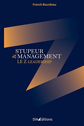 Stupeur et Management - Le Z-Leadership