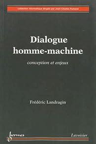 Dialogue homme-machine : Conception et enjeux par Frédéric Landragin