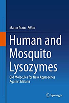 Human And Mosquito Lysozymes: Old Molecules For New Approaches Against Malaria por Mauro Prato