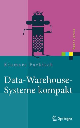 Data-Warehouse-Systeme kompakt: Aufbau, Architektur, Grundfunktionen (Xpert.press)