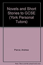 Novels and Short Stories to GCSE (York Personal Tutors)