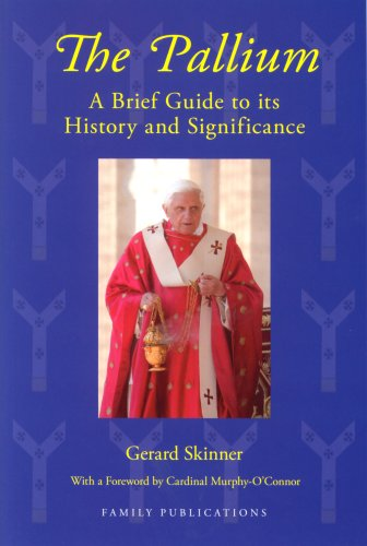 The Pallium: A Brief Guide to Its History and Significance