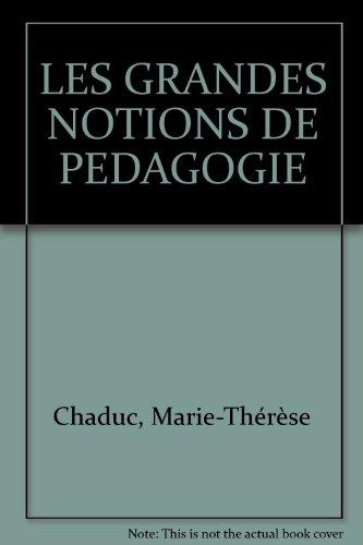 LES GRANDES NOTIONS DE PEDAGOGIE    (Ancienne Edition)