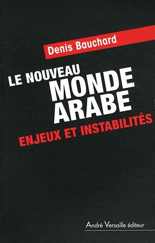 Le nouveau monde arabe par Denis Bauchard
