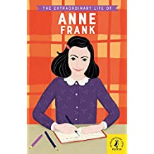 The Extraordinary Life Of Anne Frank (Extraordinary Lives)