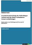 Geschichtsentwicklung der Siebenbürger Sachsen und die damit verbundenen Grenzverschiebungen: Insbesondere vom Habsburgerreich bis zum 20. Jahrhundert