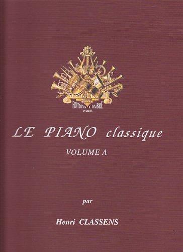 Le piano classique, volume A