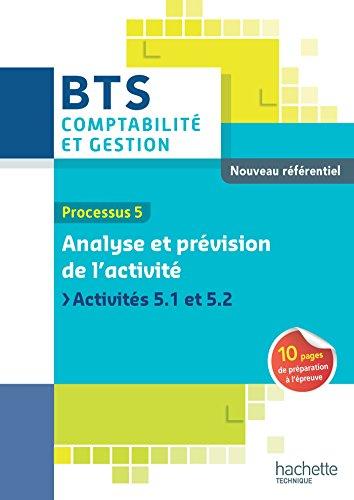 Processus 5 Analyse et prévision de l'activité, BTS Comptabilité et Gestion : Activités 5.1 et 5.2