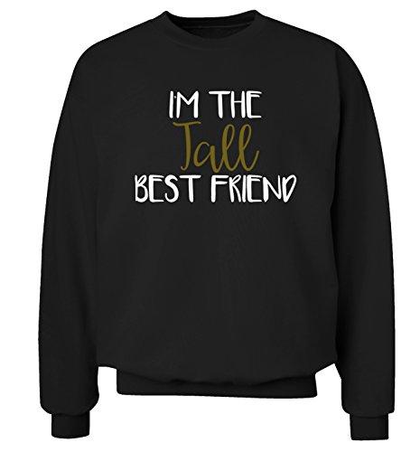 Ich bin die hohen Best Friend Sweatshirt XS–2X L Pullover Gr. Large, schwarz (Tall-gerippter Pullover Big-und)
