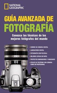 Descargar Libro La guia avanzada de fotografia (GUIAS PRACTICAS) de Bob Martin