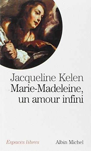 Marie-Madeleine, un amour infini