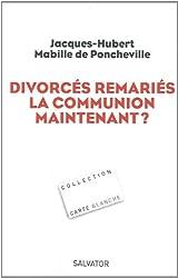 Divorcés-remariés, la communion maintenant ?