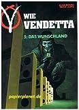 V wie Vendetta Band 5 Das Wunschland (Carlsen Comics) (355101809X)