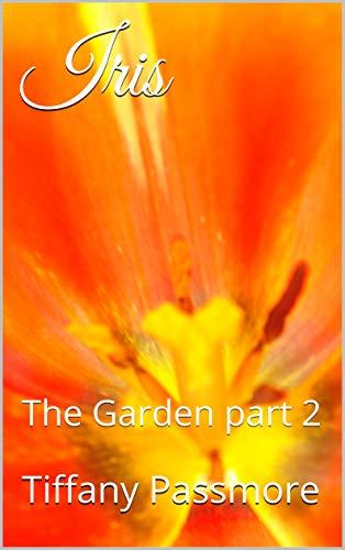 Iris: The Garden part 2 (English Edition) -