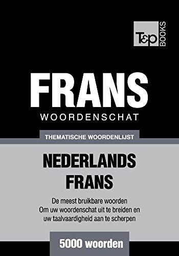Thematische woordenschat Nederlands-Frans - 5000 woorden (Dutch Edition) por Andrey Taranov