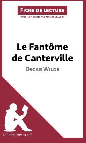 Le Fantme de Canterville de Oscar Wilde (Fiche de lecture): Rsum complet et analyse dtaille de l'oeuvre