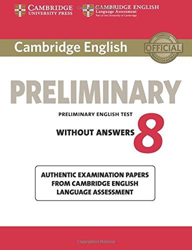 Cambridge english preliminary. Student's book. Without answers. Per le Scuole superiori. Con espansione online: Cambridge English Preliminary 8 Student's Book without Answers (PET Practice Tests)