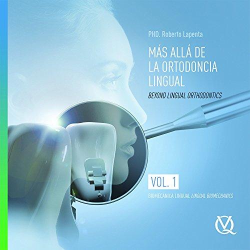 1: Beyond Lingual Orthodontics