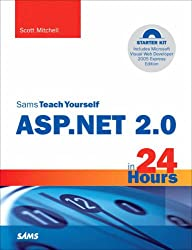 Sams Teach Yourself Asp.net 2.0 in 24 Hours ASP 2005 in 24 Hours: Sams Teach Yourself ASP.NET 2.0 in 24 Hours: Complete Starter Kit